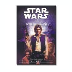 A. C. Crispin - Zorii rebeliunii (Trilogia Han Solo nr 3)