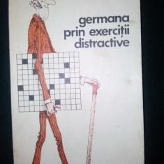 Germana prin exercitii distractive Autor : Ion Apostol Ed. Stiintifica si enciclopedica -1983 - Carte dezvoltare personala