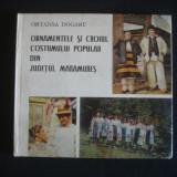ORTANSA DOGARU - ORNAMENTELE SI CROIUL COSTUMULUI POPULAR DIN JUDETUL MARAMURES {1984, contine numeroase imagini}