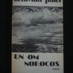 OCTAVIAN PALER - UN OM NOROCOS  {1984}