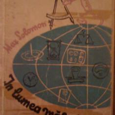 Max Solomon-in lumea masurii (despre masura-unitati, aparate de masurare-metrologie etc) (C1120)