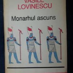 V. Lovinescu MONARHUL ASCUNS Ed. Inst. European 1992 - Eseu