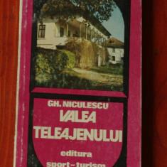 Carte -----  Valea Teleajenului - Gh. Niculescu - ( contine Harta ) - ed. Sport - Turism 1981 - 222 pagini, Alta editura