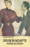 JOHN KNITTEL - DRUM IN NOAPTE KARIS SI DAVID ( DRAGOSTE )