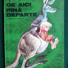 DE AICI PANA DEPARTE - ION DIANU Ed. Ion Creanga - 1988 - Carte de povesti