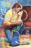 SA NU TRIMITI FLORI de SANDRA BROWN, Alta editura, 1994