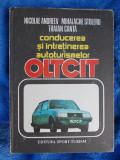 CONDUCEREA SI INTRETINEREA AUTOTURISMELOR OLTCIT -  NICOLAE ANDREEV, Alta editura