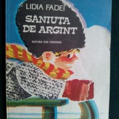SANIUTA DE ARGINT - LIDIA FADEI ED. ION CREANGA 1987 - Carte de povesti