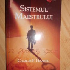 CHARLES F. HAANEL--SISTEMUL MAESTRULUI - Carte Cultura generala