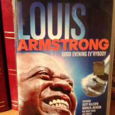 LOUIS ARMSTRONG - GOOD EVENING EV'RYBODY/LIVE(2009/UNIVERSAL) - DVD NOU/SIGILAT - Muzica Rock universal records