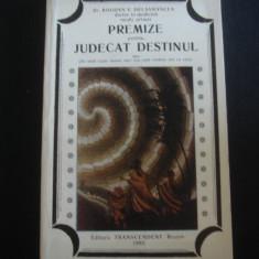 BOGDAN V. DELAVRANCEA - PREMIZE PENTRU JUDECAT DESTINUL - Carte paranormal