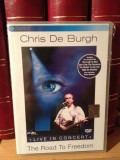 CHRIS DE BURGH-LIVE IN CONCERT (THE ROAD TO FREEDOM)-2004/BMG - DVD  NOU/SIGILAT, Eagle