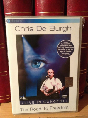 CHRIS DE BURGH-LIVE IN CONCERT (THE ROAD TO FREEDOM)-2004/BMG - DVD  NOU/SIGILAT foto