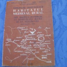 Habitatul medieval rural / Din bazinul superior al somuzului mare si al Moldovei / sec XIV-XVII-1982 - Carte veche