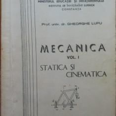 MECANICA STATICA SI CINEMATICA - Gheorghe Lupu - Carti Mecanica