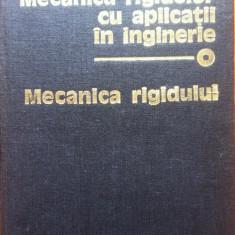 MECANICA RIGIDELOR CU APLICATII IN INGINERIE - D. Mangeron, N. Irimiciuc - Carti Mecanica