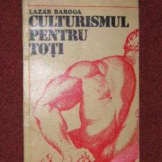 CULTURISMUL PENTRU TOTI - LAZAR BAROGA