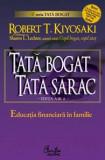 Robert T. Kiyosaki - Tata bogat, tata sarac. Educatia financiara in familie, Curtea Veche