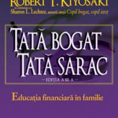 Robert T. Kiyosaki - Tata bogat, tata sarac. Educatia financiara in familie, Curtea Veche