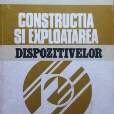 CONSTRUCTIA SI EXPLOATAREA DISPOZITIVELOR - V. Tache