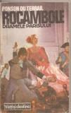 (C4481) ROCAMBOLE 1, DRAMELE PARISULUI, MOSTENIREA MISTERIOASA DE PONSON DU TERRAIL, 1992, Alta editura