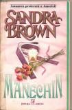 (C4445) MANECHIN DE SANDRA BROWN, EDITURA MIRON, BUCURESTI, TRADUCERE DE ANCA MARIN
