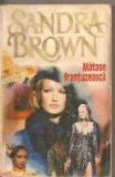 (C4451) MATASE FRANTUZEASCA DE SANDRA BROWN, EDITURA MIRON, BUCURESTI, 1994, TRADUCERE DE ANCA NISTOR