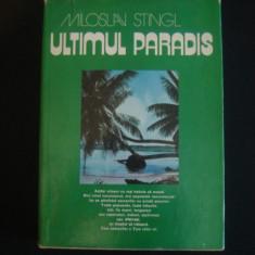 MILOSLAV STINGL - ULTIMUL PARADIS - Carte de calatorie