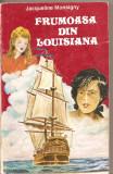 (C4465) FRUMOASA DIN LOUISIANA DE JACQUELINE MONSIGNY, EDITURA SIRIUS, BUCURESTI, 1993, TRADUCERE DE MANUELA CERNAT