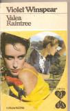 """(C4458) VALEA RAINTREE DE VIOLET WINSPEAR, EDITURA ALCRIS, COLECTIA """"EL SI EA"""", BUCURESTI 1994, TRADUCERE DE GABRIELA AGRIPINEI"""