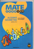 (C4485) 2000+5/6, ALGEBRA, GEOMETRIE, CLASA A VIII-A, PARTEA A II-A, AUTORI: ANTON NEGRILA, MARIA NEGRILA, EDITURA PARALELA 45, AN SCOLAR: 2005 - 2006, Clasa 8, Alta editura, Matematica