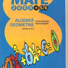 (C4485) 2000+5/6, ALGEBRA, GEOMETRIE, CLASA A VIII-A, PARTEA A II-A, AUTORI: ANTON NEGRILA, MARIA NEGRILA, EDITURA PARALELA 45, AN SCOLAR: 2005 - 2006 - Manual scolar, Clasa 8, Matematica