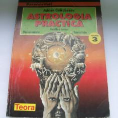 ASTROLOGIA PRACTICA ADRIAN COTROBESCU VOL, 3 - Carte astrologie, Teora