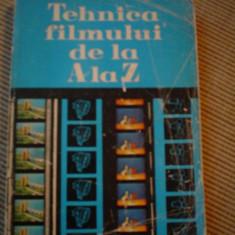 TEHNICA FILMULUI DE A LA Z carte film hobby cinematografie cinema - Carte Cinematografie