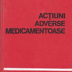 ACTIUNI ADVERSE MEDICAMENTOASE de GH. PANAITESCU si EMIL A. POPESCU - Carte Farmacologie