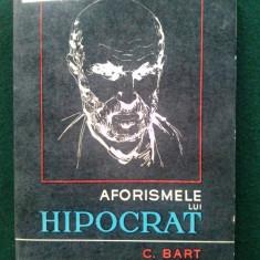AFORISMELE LUI HIPOCRAT- C. BART ED. MEDICALA - 1974 - Carte Proverbe si maxime