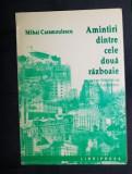 Mihai Caramzulescu AMINTIRI DINTRE CELE DOUA RAZBOAIE