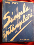 Ion Pas -Simple Intamplari -Prima Ed. 1943, Alta editura