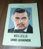 JOHN NASTASE - REGELE UNEI LEGENDE. CLARK GABLE, Alta editura