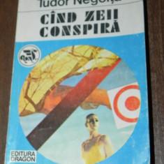 TUDOR NEGOITA - CAND ZEII CONSPIRA. Science fiction - Carte SF