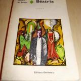 BEATRIX - Honore De Balzac - Roman, Anul publicarii: 1972