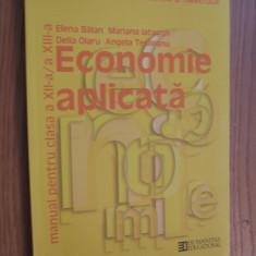 ECONOMIE APLICATA * clasa a XII -a - E. Balan,  M. Iatagan -  2012,  144 p.