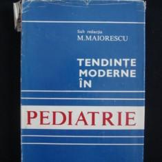 M. MAIORESCU - TENDINTE MODERNE IN PEDIATRIE {1982}, Alta editura