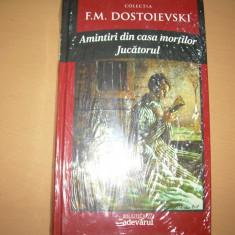 AMINTIRI DIN CASA MORTILOR /JUCATORUL F M DOSTOIEVSKI - Roman, Adevarul
