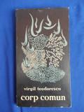 VIRGIL TEODORESCU - CORP COMUN / VERSURI / EDITIA I-A / 1968 / 1730 EX., Alta editura