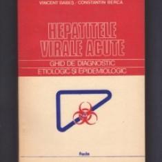 HEPATITELE VIRALE ACUTE - VINCENT BABES, C. BERCA, Alta editura