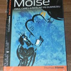 THOMAS ROMER - MOISE OMUL CARE L-A INTALNIT PE DUMNEZEU. colectia ENCICLOPEDICA. noua (sigilata) - Carte Istoria artei
