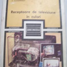 M.SILISTEANU (Coord.) - RECEPTOARE DE TELEVIZIUNE IN CULORI