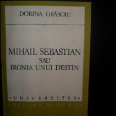 Universitas, Mihail Sebastian sau ironia unui destin , Dorina Grasoiu