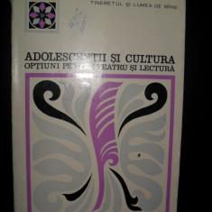 Adolescentii Si Cultura Optiuni Pentru Teatru Si Lectura - C. Schifirnet D. Bazac - Carte Psihologie